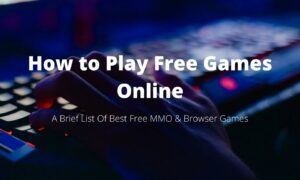 How to Play Free Games Online