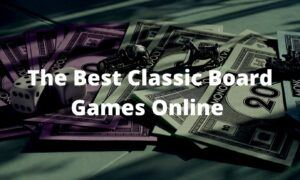 The Best Classic Board Games Online